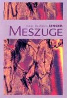 Meszuge - Isaac Bashevis Singer