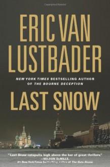 Last Snow - Eric Van Lustbader, Richard Ferrone