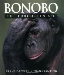 Bonobo: The Forgotten Ape - Frans de Waal, Frans Lanting