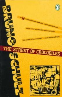 The Street of Crocodiles - Bruno Schulz