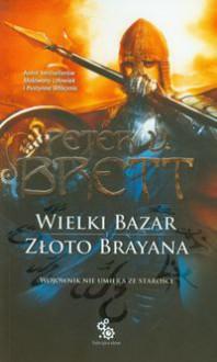 Wielki Bazar, Złoto Brayana - Peter V. Brett, Marcin Mortka