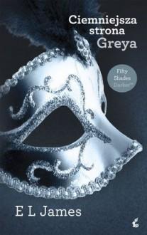 Ciemniejsza strona Greya - E.L. James