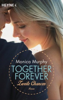 Zweite Chancen: Together Forever 2 - Roman - Monica Murphy, Evelin Sudakowa-Blasberg