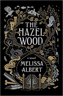The Hazel Wood - Melissa Albert