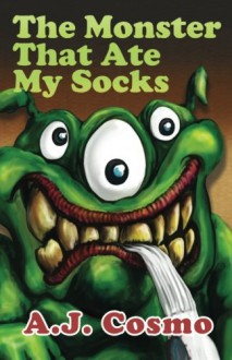 The Monster That Ate My Socks: Special Edition - A.J. Cosmo,A.J. Cosmo