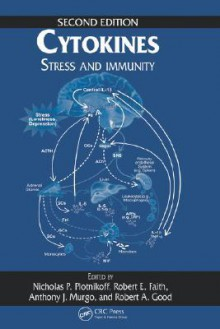 Cytokines: Stress and Immunity - Nicholas P. Plotnikoff, Robert E. Faith, Anthony J. Murgo, Robert A. Good