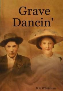 Grave Dancin' - Bob Whetstone