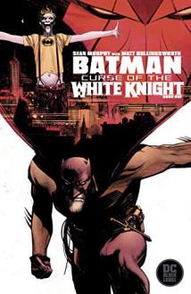 Batman: Curse of the White Knight - Sean Murphy