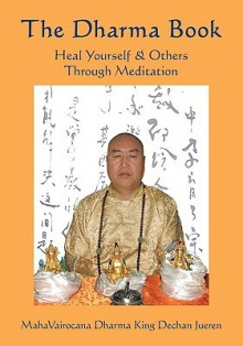 The Dharma Book: Heal Yourself & Others Through Meditation - Tian Jian Yu
