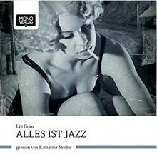 Alles ist Jazz - Lili Grün,Katharina Straßer