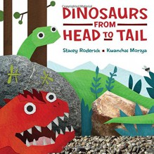 Dinosaurs from Head to Tail - Stacey Roderick,Kwanchai Moriya