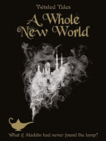 A Whole New World: A Twisted Tale - Liz Braswell, Parragon Books