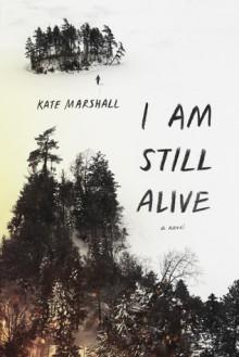 I Am Still Alive - Kate Marshall