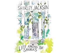 Life Among the Savages - Shirley Jackson,Lesa Lockford