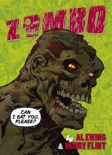 Zombo: Can I Eat You Please?. Author, Al Ewing - Al Ewing