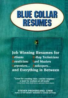 Blue Collar Resumes - Steven Provenzano, Steve Provanzano