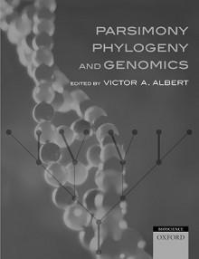 Parsimony, Phylogeny, and Genomics - Victor Albert