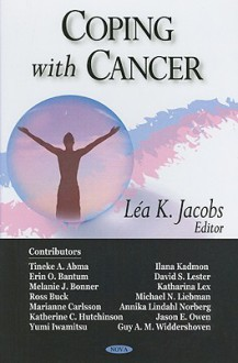 Coping With Cancer - Lea K. Jacobs, Ross Buck, Tineke A. Abma, Erin O. Bantum, Melanie J. Bonner, Tineke Abma