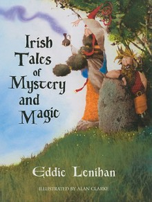 Irish Tales of Mystery and Magic - Eddie Lenihan