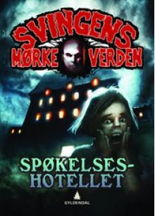 Svingens mørke verden: Spøkelseshotellet - Arne Svingen, Torstein Nordstrand