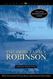 The Swiss Family Robinson - Johann David Wyss, Suzanne Fisher Staples