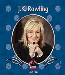 J.K. Rowling - Sarah Tieck