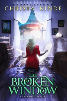 The Broken Window - Christa Kinde