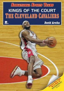 Kings of the Court: The Cleveland Cavaliers - David Aretha