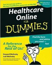 Healthcare Online for Dummies - Howard Wolinsky