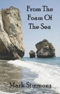 From the Foam of the Sea - Mark Simmons