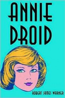 Annie Droid - Robert Warner