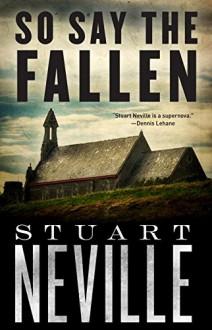 So Say the Fallen (The Belfast Novels) - Stuart Neville