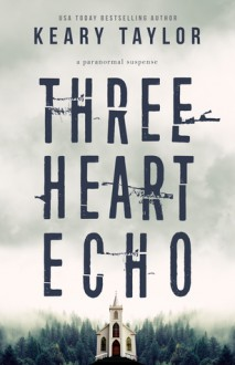 Three Heart Echo - Keary Taylor