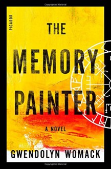 The Memory Painter: A Novel - Gwendolyn Womack