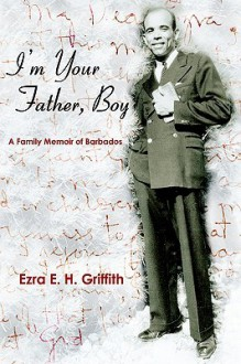 I'm Your Father, Boy - Ezra, E.H. Griffith