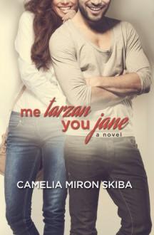 Me Tarzan - You Jane - Camelia Miron Skiba