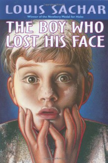 The Boy Who Lost His Face - Louis Sachar