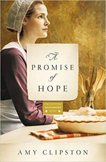 A Promise of Hope: A Novel (Kauffman Amish Bakery Series) - Amy Clipston