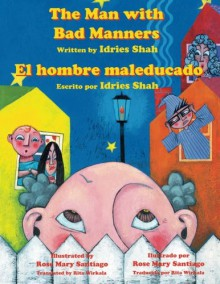The Man with Bad Manners - El hombre maleducado - Idries Shah, Rose Mary Santiago