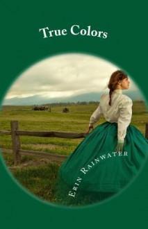 True Colors - Erin Rainwater