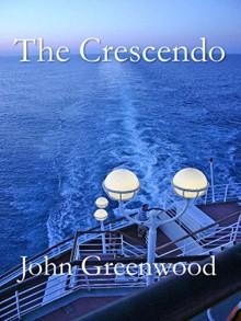 The Crescendo - John Greenwood