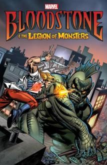 Bloodstone & the Legion of Monsters - Dan Abnett,Sonny Trinidad,John David Warner,Juan Doe,Dennis Hopeless,Michael Lopez,Andy Lanning