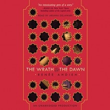 The Wrath and the Dawn - Renee Ahdieh, Ariana Delawari, Listening Library