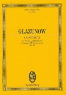 Violin Concerto In A Minor, Op. 82: Study Score - Alexander Glazunov, Alexander Glasunow