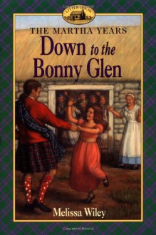 Down to the Bonny Glen - Melissa Wiley, Renée Graef