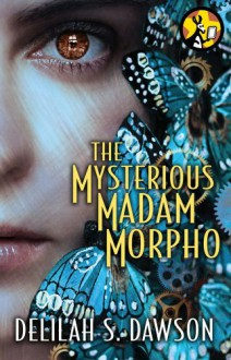 The Mysterious Madam Morpho (Blud, #1.5) - Delilah S. Dawson