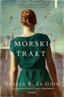 Morski trakt - Ursula K. Le Guin, Maria Grabska-Ryńska