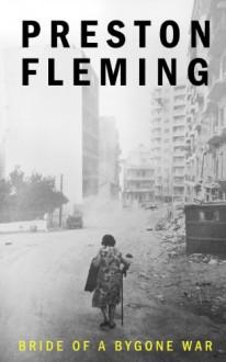 Bride of a Bygone War - Preston Fleming