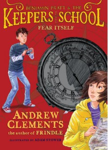 Fear Itself - Andrew Clements, Adam Stower