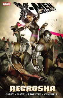 X-Men Legacy: Necrosha - Mike Carey, Laurence Campbell, Clay Mann, Yanick Paquette